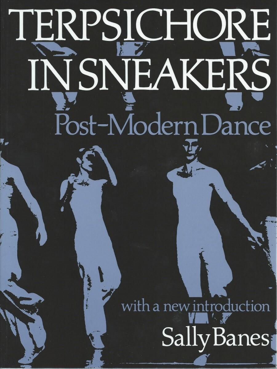 Terpsichore in Sneakers: Post-Modern Dance