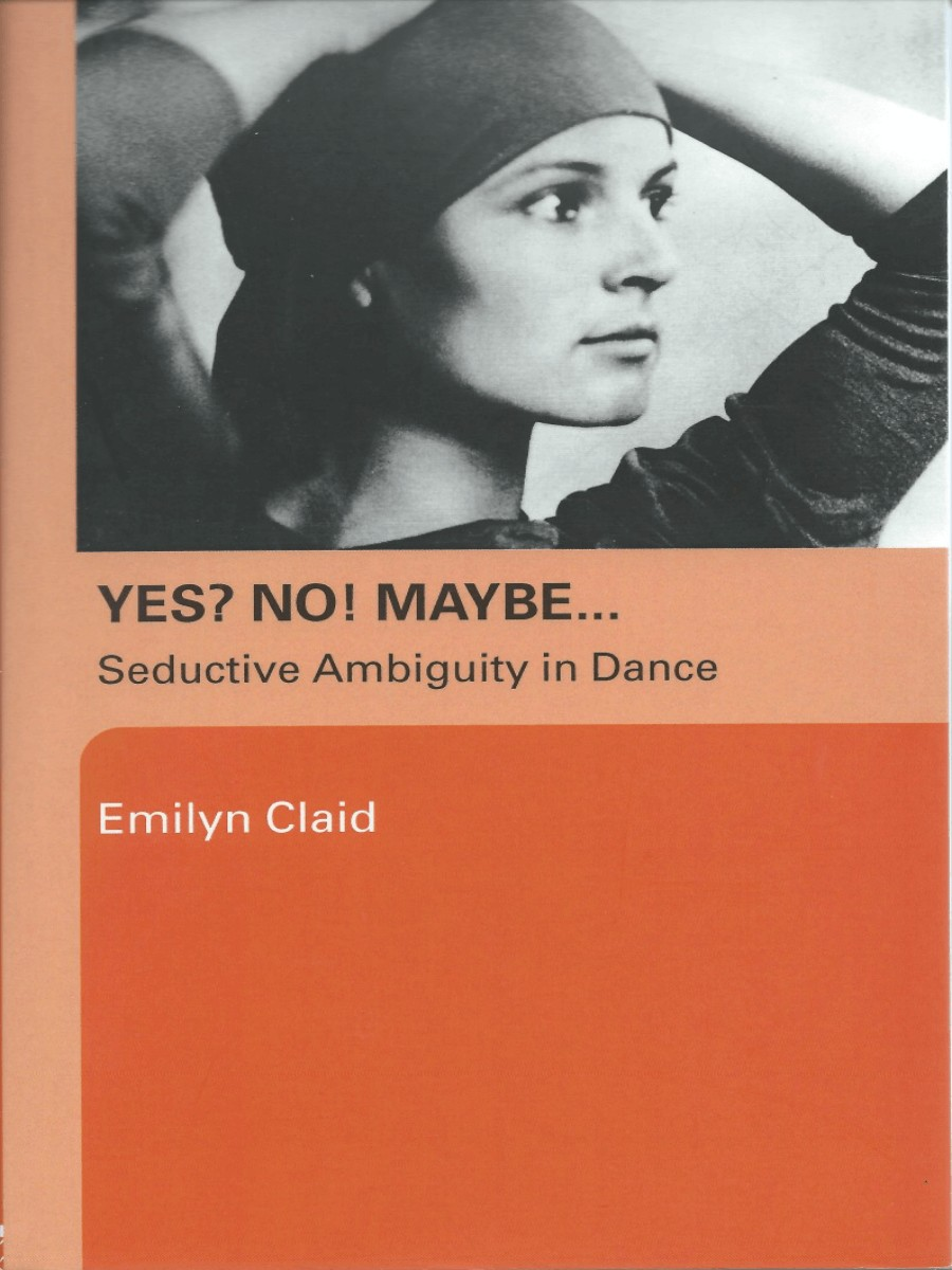 Yes? No! Maybe… Seductive Ambiguity in Dance