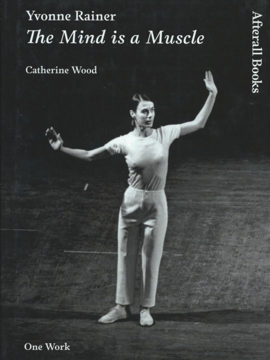 Yvonne Rainer: the mind is a muscle