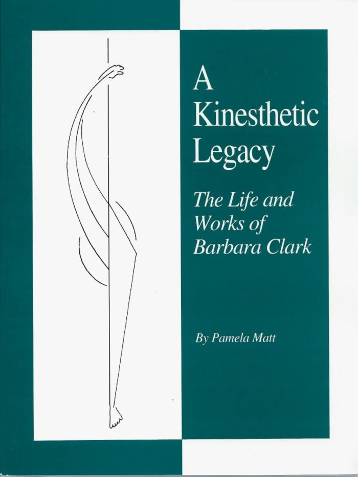 A Kinesthetic Legacy: The Life and Works of Barbara Clark