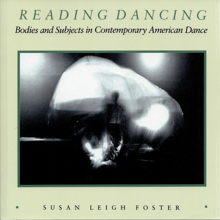 Reading Dancing: Bodies and Subject in Contemporary American Dance