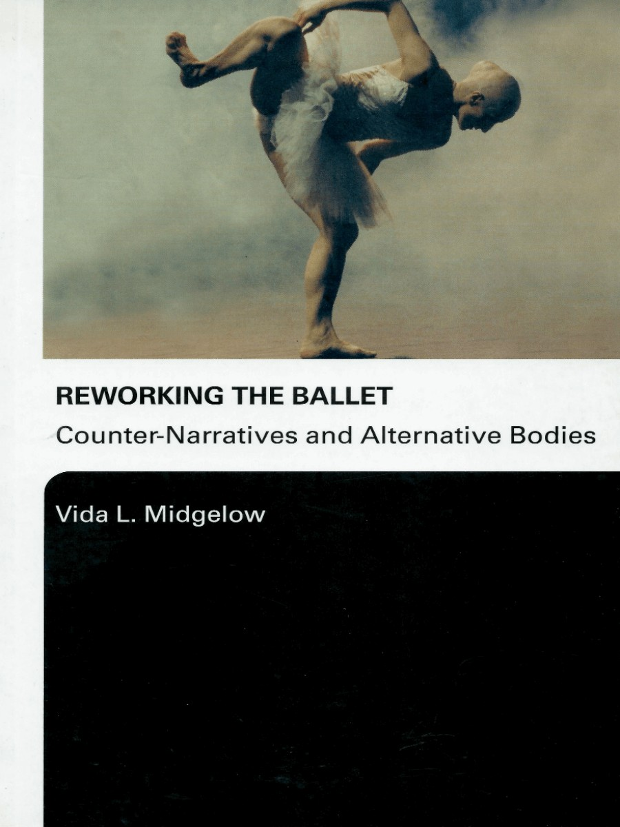 Reworking the Ballet: Counter Narratives and Alternative Bodies