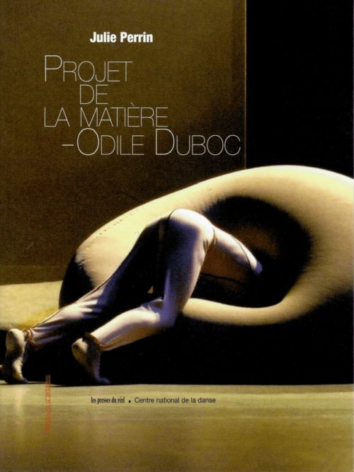 Projet de la Matière - Odile Duboc: mémoire(s) d'une œuvre chorégraphique
