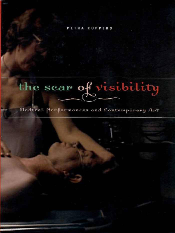 The Scar of Visibility: Medical Performances and Contemporary Art