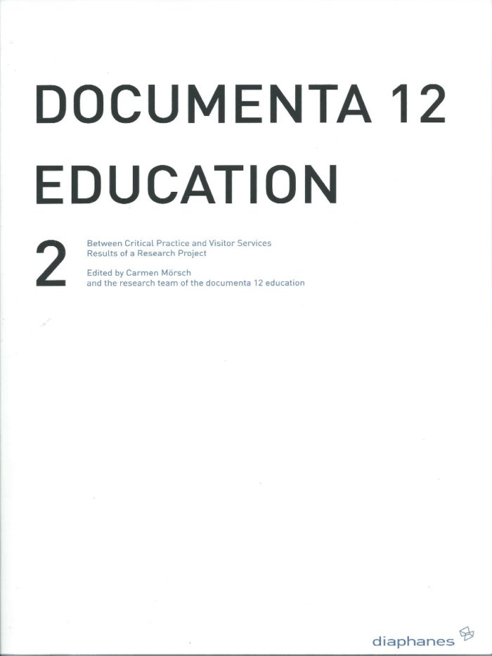 Documenta 12 Education II - Between Critical Practice and Visitor Services