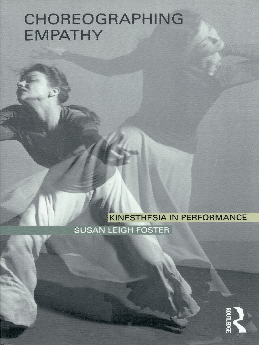 Choreographing Empathy - Kinesthesia in Performance