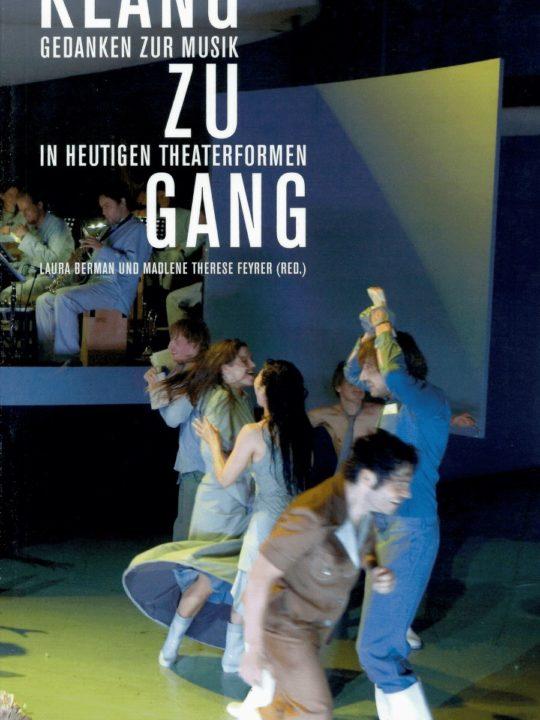 Klang zu Gang - Gedanken zur Musik in heutigen Theaterformen