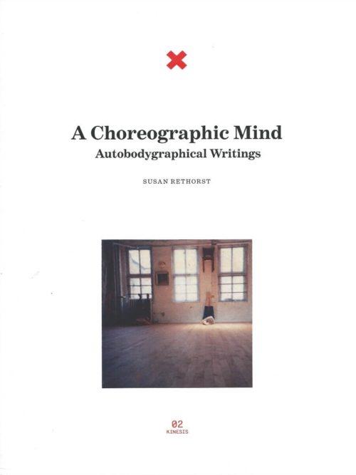 A Choreographic Mind: Autobodygraphical Writings