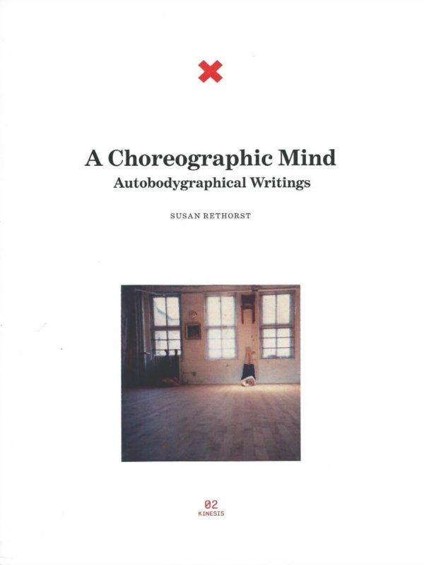 A Choreographic Mind: Autobodygraphical Writings