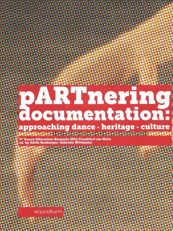pARTnering documentation: approaching dance. heritage. culture