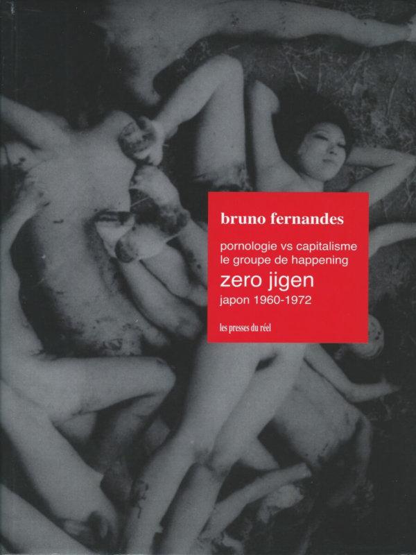 Pornologie vs capitalisme –Le groupe de happening Zero Jigen-Japon 1960-1972