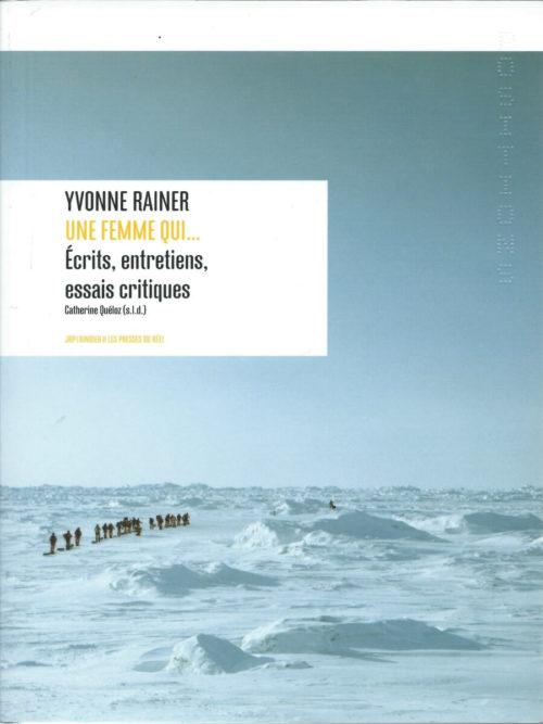 Yvonne Rainer - Une femme qui... Ecrits
