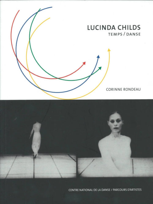 Lucinda Childs. Temps/Danse