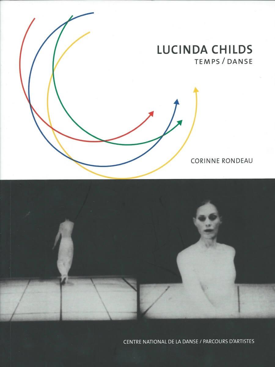 Lucinda Childs. Temps/Danse
