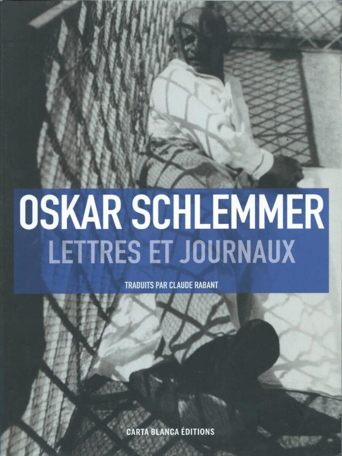 Oskar Schlemmer - Lettres et journaux
